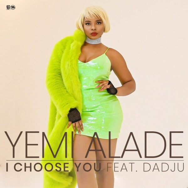[Music] Yemi Alade ft. Dadju – I Choose You