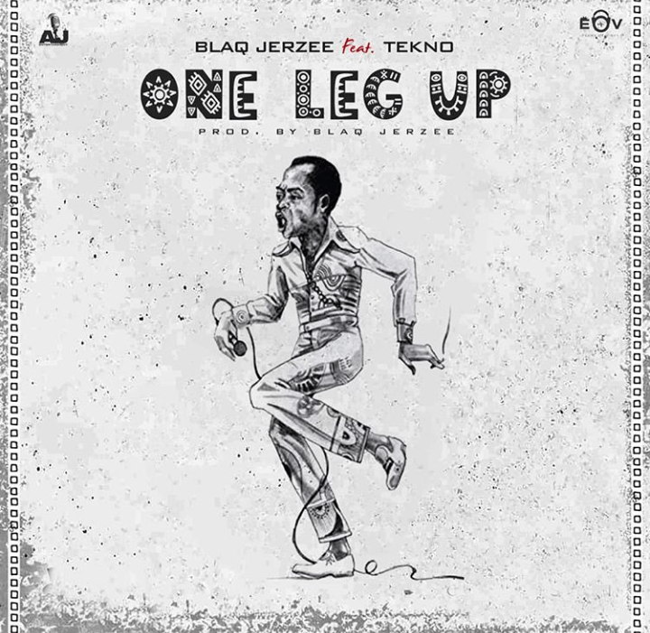 [Music] Blaq Jerzee x Tekno – One Leg Up