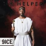 [Music] 9ice – My Helper