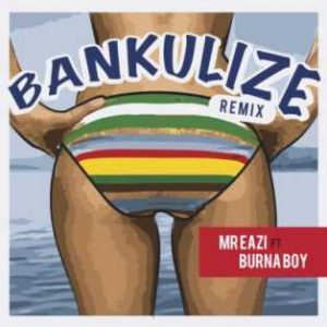 "[Music] Mr Eazi – ""Bankulize Remix"" Ft Burna Boy"