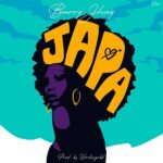 [Music] Barry Jhay Japa