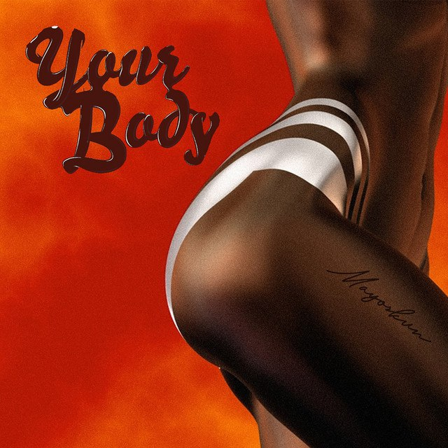 [Music] Mayorkun – Your Body MP3 Download