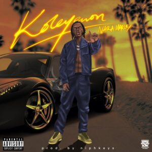 [Music] Naira Marley – Koleyewon mp3 Download