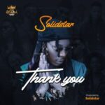 [Music] Solidstar – Thank You