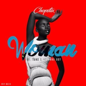 [Music] Chopstix Ft Burnaboy X Yung L – Woman