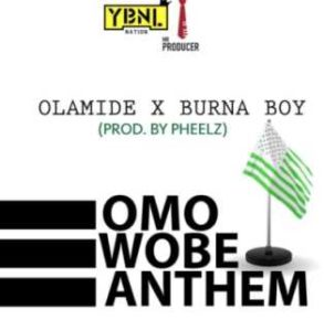 [Music] Olamide – Omo Wobe Anthem Ft BurnaBoy