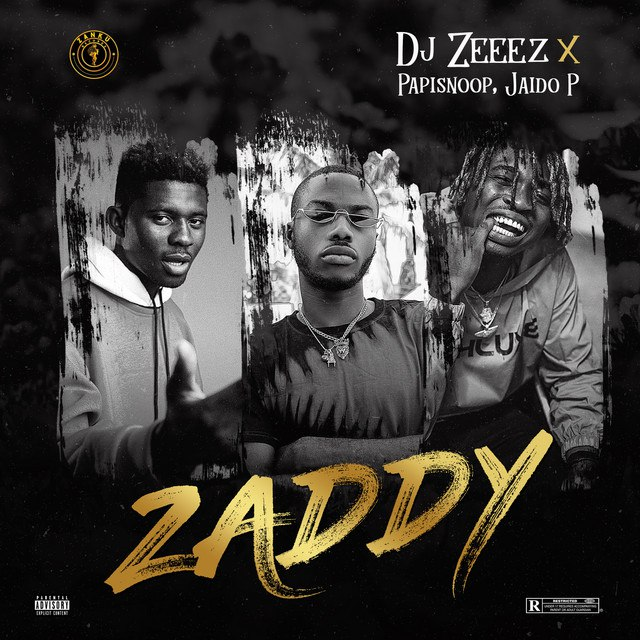 [Music] DJ Zeeez Ft Jadio P & Papisnoop – Zaddy